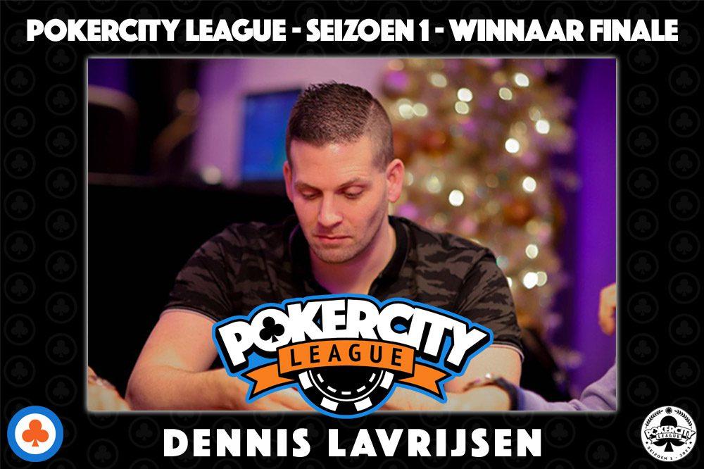 PokerCity League - Seizoen 1 - Dennis Lavrijsen