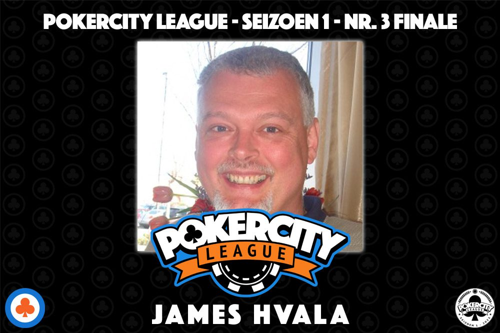 PokerCity League - Seizoen 1 - James Hvala